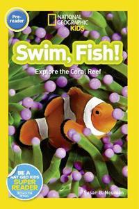 National geographic kids readers: swim, fish!