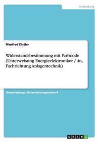 Widerstandsbestimmung Mit Farbcode (Unterweisung Energieelektroniker / -In, Fachrichtung Anlagentechnik)