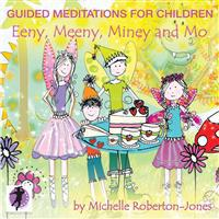 Guided Meditations for Children: Eeny, Meeny, Miney, and Mo