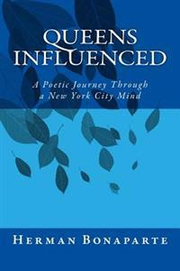 Queens Influenced: A Poetic Journey Through a New York City Mind