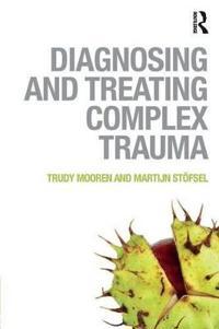 Diagnosing and Treating Complex Trauma