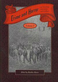 Crime and Horror in Victorian Literature and Culture-Volume I