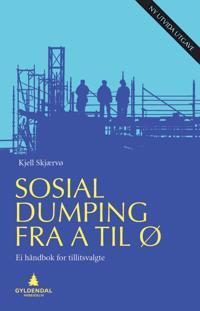 Sosial dumping fra A til Ø - Kjell Skjærvø | Inprintwriters.org