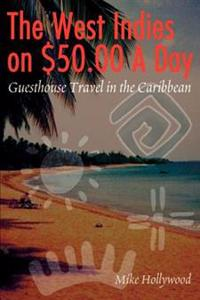 The West Indies on $50.00 a Day