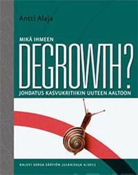 Mikä ihmeen degrowth?