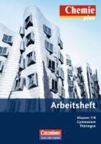 Chemie plus 7./8. Schuljahr. Arbeitsheft. Gymnasium Thüringen