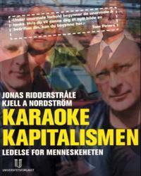Karaokekapitalismen - Jonas Ridderstråle, Kjell A. Nordström | Ridgeroadrun.org