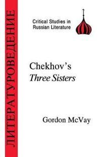 Chekhovs Three Sisters