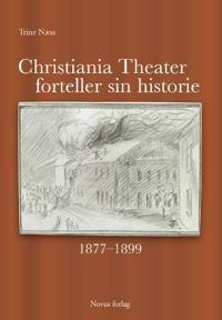 Christiania Theater forteller sin historie - Trine Næss | Inprintwriters.org