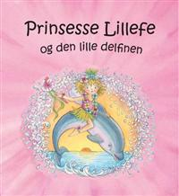 Prinsesse Lillefe og den lille delfinen