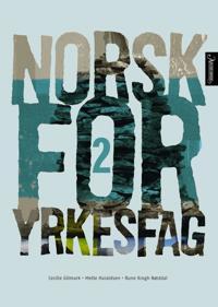 Norsk for yrkesfag 2 - Cecilie Gitmark, Mette Haraldsen, Rune Krogh Nøstdal | Ridgeroadrun.org