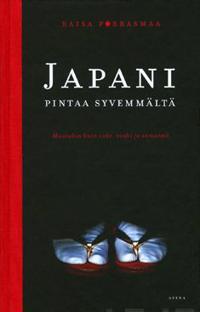 Japani pintaa syvemmältä - Muutakin kuin sake, sushi ja samurait (p)