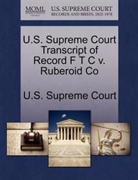U.S. Supreme Court Transcript of Record F T C V. Ruberoid Co