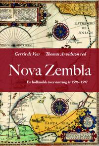 Nova Zembla. En holländsk övervintring 1596-1597 - Geerit de Veer pdf epub