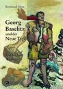Georg Baselitz Und Der Neue Typ: Die Fruehen Werke- Auf Dem Weg Zu Einem Neuen Menschenbild