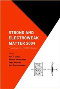 Strong And Electroweak Matter 2004