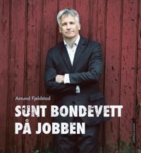 Sunt bondevett på jobben - Amund Fjeldstad | Inprintwriters.org
