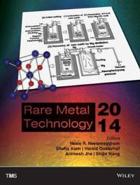 Rare Metal Technology: Proceedings of a Symposium Sponsored by the Minerals, Metals & Materials Society (TMS) Held During TMS2014, 143rd Annu