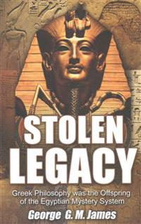 Stolen Legacy: Greek Philosophy Was the Offspring of the Egyptian Mystery System