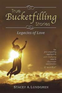 True Bucketfilling Stories: Legacies of Love