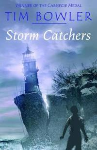 Storm Catchers. Tim Bowler