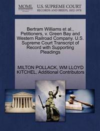 Bertram Williams et al., Petitioners, V. Green Bay and Western Railroad Company. U.S. Supreme Court Transcript of Record with Supporting Pleadings
