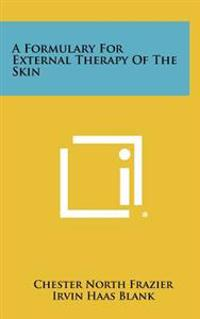 A Formulary for External Therapy of the Skin