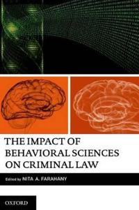 The Impact of Behavioral Sciences on Criminal Law