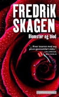 Blomster og blod - Fredrik Skagen | Inprintwriters.org