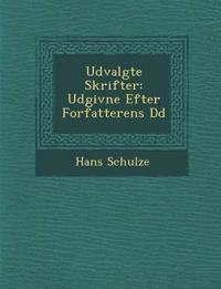 Udvalgte Skrifter: Udgivne Efter Forfatterens D¿d - Hans Schulze | Inprintwriters.org