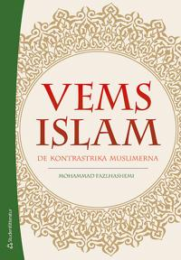 Vems islam : de kontrastrika muslimerna