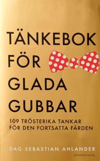 Tänkebok för glada gubbar : 109 trösterika tankar för den fortsatta färden