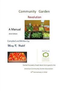 Community Garden Revolution: A Manual (Black and White Edition)