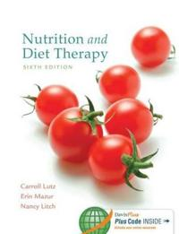 Nutrition and Diet Therapy 6e