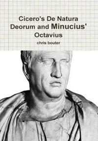 Cicero's De Natura Deorum and Minucius' Octavius