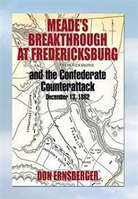 Meade's Breakthrough at Fredericksburg