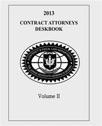 Contract Attorneys Deskbook, 2013, Volume II