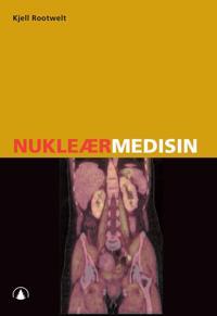 Nukleærmedisin - Kjell Rootwelt | Inprintwriters.org