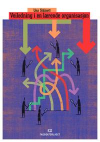 Veiledning i en lærende organisasjon - Unn Stålsett pdf epub