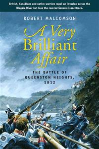 A Very Brilliant Affair: The Battle of Queenston Heights, 1812