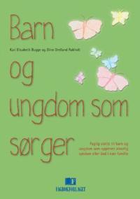 Barn og ungdom som sørger - Kari Elisabeth Bugge, Eline Grelland Røkholt pdf epub
