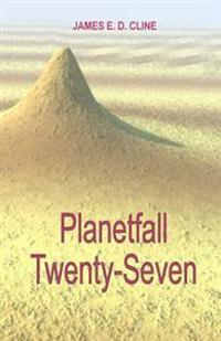 Planetfall Twenty-Seven