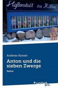 Anton Und Die Sieben Zwerge