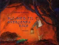 Bli med til dvergenes rike - Daniela Drescher | Ridgeroadrun.org
