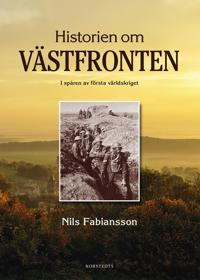 Historien om Västfronten : i spåren av första världskriget