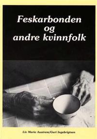 Feskarbonden og andre kvinnfolk - Liv Marie Austrem, Guri Ingebrigtsen   Ridgeroadrun.org