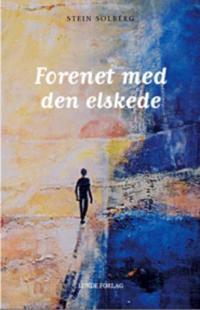 Forenet med den elskede - Stein Solberg pdf epub