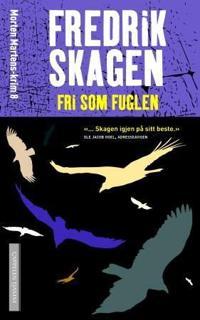 Fri som fuglen - Fredrik Skagen | Inprintwriters.org