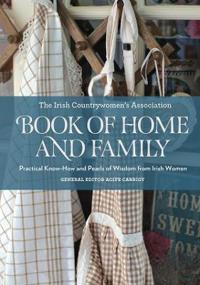 Irish Countrywomen's Association Book of Home and Family