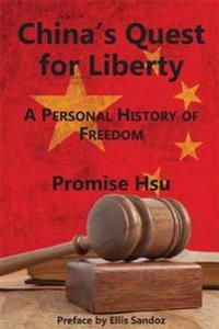 China's Quest for Liberty: A Personal History of Freedom